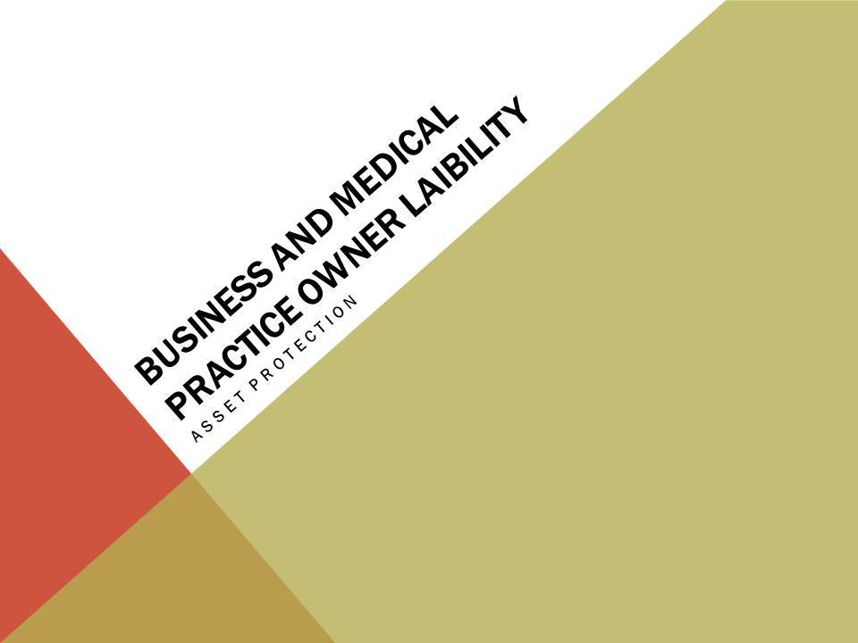 BUSINESS AND MEDICAL PRACTICE OWNER LAIBILITY
